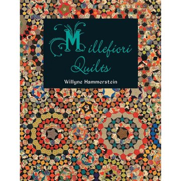 Millefiori Quilts, Willyne Hammerstein