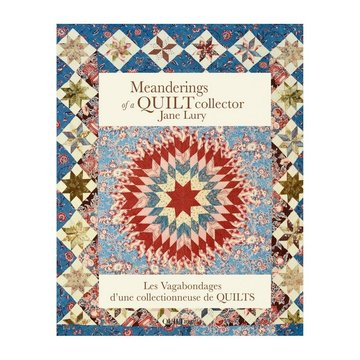 Meanderings of a Quilt Collector, Jane Lury