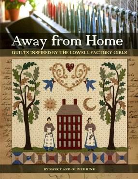 Away from Home: Quilts Inspired by the Lowell Factrory Girls