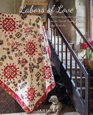 Labors of Love, the Secret Sewing Sisters and Friends