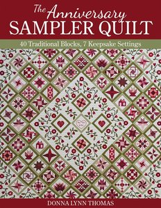 The Anniversary Sampler Quilt, Donna Lynn Thomas