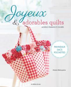 Joyeux & adorables quilts - Atsuko Matsuyama